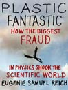 Plastic Fantastic (eBook): How the Biggest Fraud in Physics Shook the Scientific World