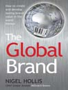 The Global Brand (eBook): How to Create and Develop Lasting Brand Value in the World Market