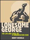 Lonesome George (eBook): The Life and Loves of a Conservation Icon