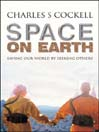 Space on Earth (eBook): Saving Our World By Seeking Others