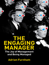 The Engaging Manager (eBook): The Joy of Management and Being Managed
