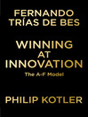 Winning at Innovation (eBook): The A-to-F Model