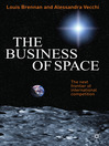 The Business of Space (eBook): The Next Frontier of International Competition