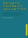 Private Company Valuation (eBook): How Credit Risk Reshaped Equity Markets and Corporate Finance Valuation Tools