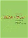 Middle World (eBook): The Restless Heart of Matter and Life