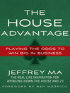 The House Advantage (eBook): Playing the Odds to Win Big in Business