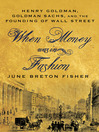 When Money Was in Fashion (eBook): Henry Goldman, Goldman Sachs, and the Founding of Wall Street