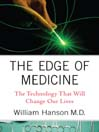 Edge of Medicine (eBook): The Technology That Will Change Our Lives