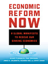 Economic Reform Now (eBook): A Global Manifesto to Rescue Our Sinking Economies