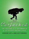 Carjacked (eBook): The Culture of the Automobile and Its Effect on Our Lives