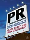 PR- A Persuasive Industry? (eBook): Spin, Public Relations and the Shaping of the Modern Media