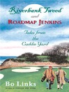 Riverbank Tweed and Roadmap Jenkins (eBook): Tales from the Caddie Yard