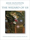 The Wizard of Us (eBook): Transformational Lessons from Oz
