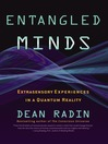 Entangled Minds (eBook): Extrasensory Experiences in a Quantum Reality