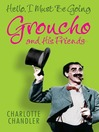 Hello, I Must Be Going (eBook): Groucho and His Friends
