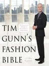 Tim Gunn's Fashion Bible (eBook): The Fascinating History of Everything in Your Closet