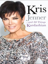 Kris Jenner . . . and All Things Kardashian (eBook)