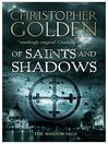 Of Saints and Shadows (eBook): The Shadow Saga, Book 1