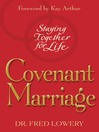 Covenant Marriage (eBook): Staying Together for Life