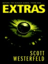 Extras (eBook): Uglies Series, Book 4