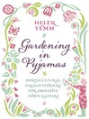 Gardening in Pyjamas (eBook): What Every Passionate Gardener Should Know