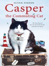 Casper the Commuting Cat (eBook): The True Story of the Cat who Rode the Bus and Stole our Hearts