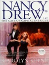The Case of Capital Intrigue (eBook): Nancy Drew Series, Book 142