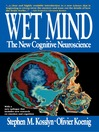 Wet Mind (eBook): The New Cognitive Neuroscience