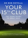 Your 15th Club (eBook): The Inner Secret to Great Golf