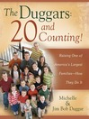 The Duggars (eBook): 20 and Counting!: Raising One of America's Largest Families—How the