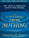 A Universe from Nothing (eBook): Why There Is Something Rather than Nothing