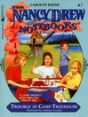 Trouble at Camp Treehouse (eBook): Nancy Drew Notebooks Series, Book 7