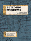 Building Museums (eBook): A Handbook for Small and Midsize Organizations