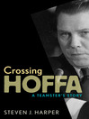 Crossing Hoffa (eBook): A Teamster's Story