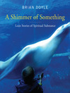 Shimmer of Something (eBook): Lean Stories of Spiritual Substance