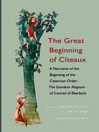 The Great Beginning of Citeaux (eBook): A Narrative of the Beginning of the Cistercian Order; The Exordium Magnum of Conrad of Eberbach