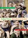 Italian Voices (eBook): Making Minnesota Our Home