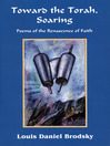 Toward the Torah, Soaring (eBook): Poems of the Renascence of Faith