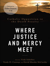 Where Justice and Mercy Meet (eBook): Catholic Opposition to the Death Penalty
