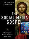 The Social Media Gospel (eBook): Sharing the Good News in New Ways