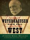 Frederick Weyerhaeuser and the American West (eBook)