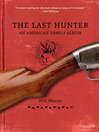 The Last Hunter (eBook): An American Family Album