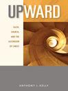 Upward (eBook): Faith, Church, and the Ascension of Christ