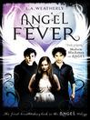 Angel Fever (eBook): Angel Trilogy, Book 3