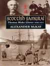 Scottish Samurai (eBook): Thomas Blake Glover, 1838-1911