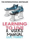 Learning to Live (eBook): A User's Manual