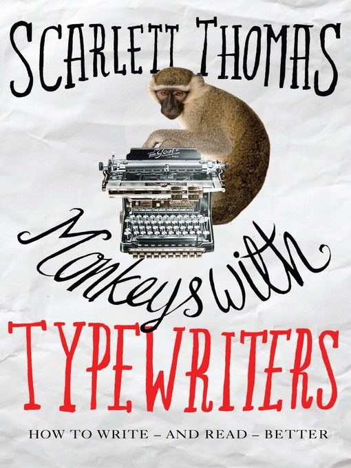 Monkeys with Typewriters (eBook): How to Write Fiction and Unlock the Secret Power of Stories