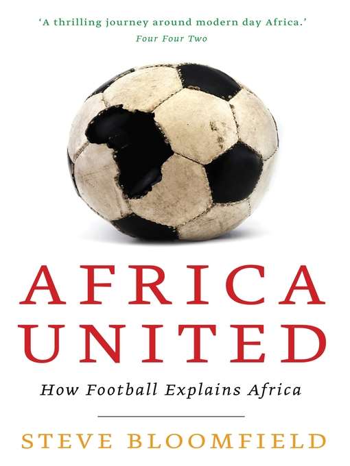 Africa United (eBook): How Football Explains Africa