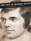 The Life of Robert Burns (eBook)