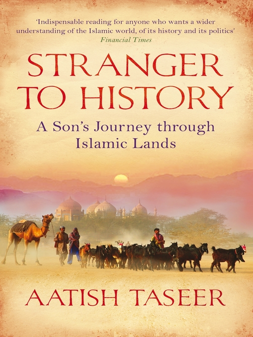 Stranger to History (eBook): A Son's Journey Through Islamic Lands